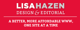 Lisa Hazen Design & Editorial: Web Design, Writing
