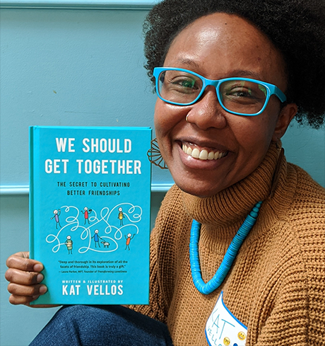 UX Designer Author Kat Vellos Advocates Lasting Friendships